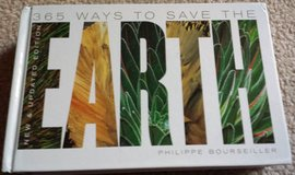 REDUCED 365 Ways To Save The Earth Hardcover Book in Aurora, Illinois
